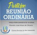 Reunião Ordinária na Câmara Municipal de São Gotardo, dia 24 de Abril 2018, às 19 horas. Participe!